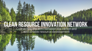 In our latest blog, we spotlight the Clean Resource Innovation Network and connect the dots between low carbon and sustainable resource development